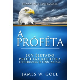 James W. Goll - A próféta