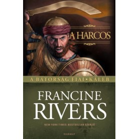 Francine Rivers -  A harcos