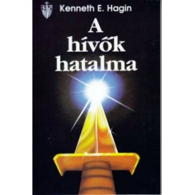 Kenneth E. Hagin - A hívők hatalma