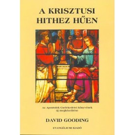 David Gooding - A krisztusi hithez hűen