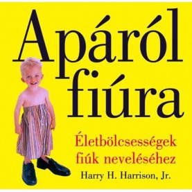 Harry H. Harrison, Jr. - Apáról fiúra