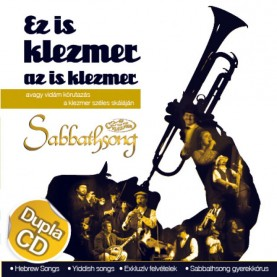 Sabbathsong Klezmer Band - Ez is klezmer az is klezmer (Dupla CD)