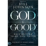 Bill Johnson : God is Good