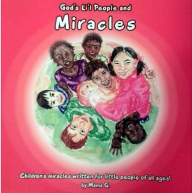 Thelma Goszleth - God's Li'l People and Miracles - Children's miracles written for little people of all ages!