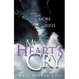 Anne Graham Lotz : My Heart's Cry