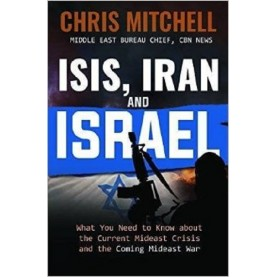 Chris Mitchell : ISIS, Iran and Israel