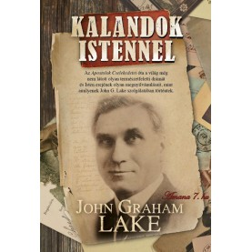 John Graham Lake - Kalandok Istennel