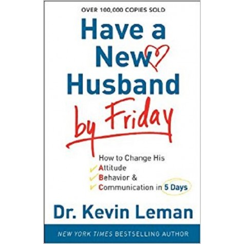 Dr. Kevin Leman : Have a New Husband by Friday