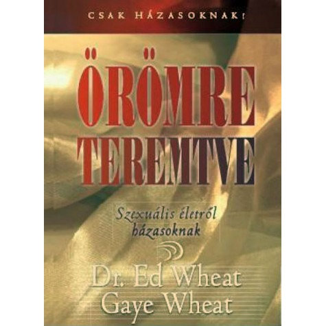 Dr. Ed Wheat - Gaye Wheat - Örömre teremtve