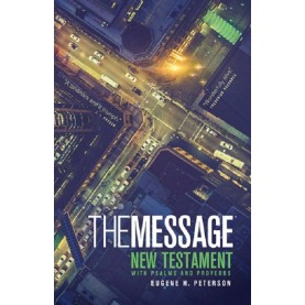 Eugene H. Peterson- The Message - New Testament with Psalms and Proverbs