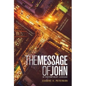 Eugene H. Peterson- The Message of John- English Bible