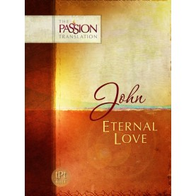 John - Eternal Love - The Passion translation