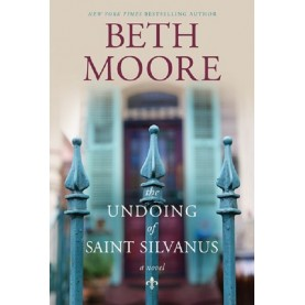 Beth Moore : The undoing of Saint Silvanus