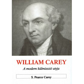 S. Pearce Carey - William Carey